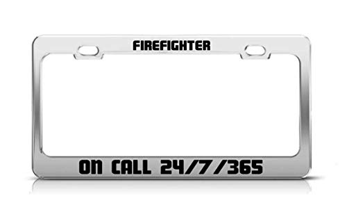 Plate 7 Firefighter - Jackgold phll Firefighter On Call 24/7/365 Supportive Fun Custom Metal License Plate Frame