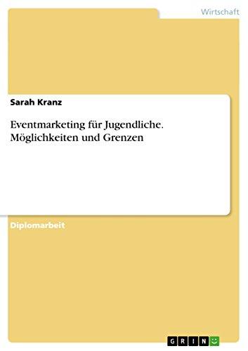 Download Eventmarketing für  Jugendliche. Möglichkeiten und Grenzen (German Edition) Pdf