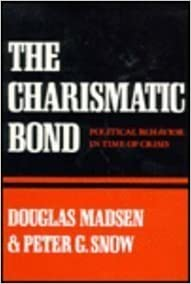 The Charismatic Bond: Political Behavior in Time of Crisis