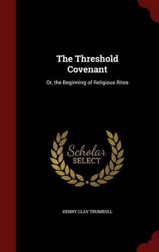 The Threshold Covenant: Or, the Beginning of Religious Rites pdf epub