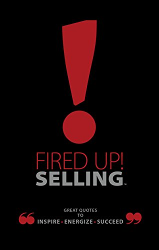 1: Fired Up! Selling TM: Great Quotes To Inspire, Energize, - 1 The Ray