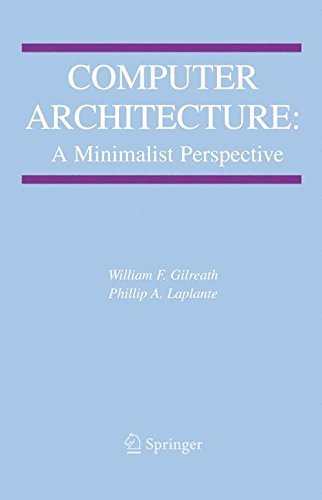 Download Computer Architecture: A Minimalist Perspective (The Springer International Series in Engineering and Computer Science) Pdf