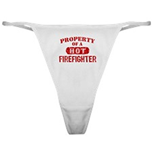CafePress - Property Of A Hot Firefighter - Thong Underwear, Funny Womens Panties White -