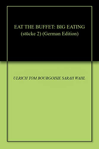 EAT THE BUFFET: BIG EATING (stücke 2) (German Edition)