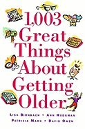 1,003 Great Things About Getting Older by…