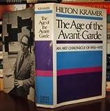 The Age of the Avant-Garde, Hilton Kramer, 0374511519
