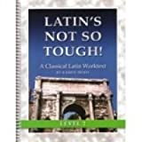Latin's Not So Tough! - Level 2 Workbook, Karen Mohs, 1931842558