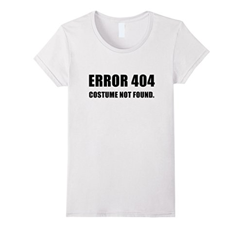 Funny School Appropriate Halloween Costumes (Womens Error 404 Costume Not Found Funny Halloween Tee Shirt Outfit Large White)