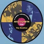 Come Together: Motown Sings TheBeatles
