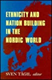 Ethnicity and Nation Building in the Nordic World, Tagil, Sven and Debes, Hans Jacob, 0809319748