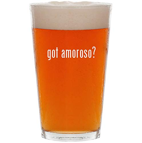 got amoroso? - 16oz Pint Beer Glass