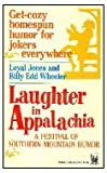 Laughter in Appalachia, Loyal Jones and Billy E. Wheeler, 0804102996