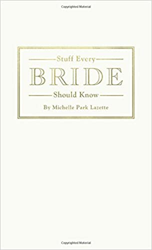 Stuff Every Bride Should Know (Stuff You Should Know): Michelle ...