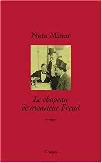 Le chapeau de monsieur Freud : roman, Minor, Nata