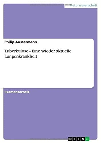 Book Tuberkulose - Eine wieder aktuelle Lungenkrankheit by Philip Austermann (2010-05-18)