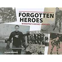 Forgotten Heroes: WinnipegÕs Hockey Heritage