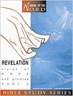 Revelation: Vision of Hope and Promise: Part 2 (Wisdom of the Word Bible Study Series, 3) PDF