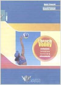 Beach Volley. Evoluzione, Tecnica, Tattica, Allenamento por Devis Trioschi epub