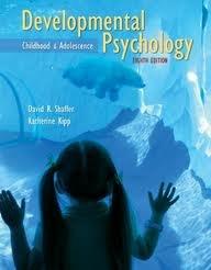 Developmental Psychology: Childhood and Adolescence 8th (egith) edition