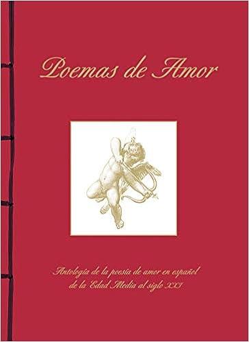 Poemas De Amor. Antología De La Poesía De Amor En Español De La Edad Media Al Si Encuadernación artesana: Amazon.es: Varios Autores: Libros