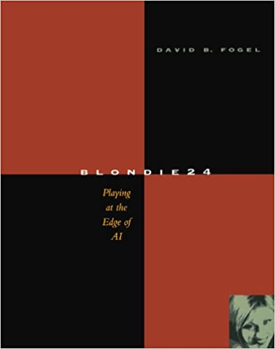 Blondie24: Playing at the Edge of AI (The Morgan Kaufmann Series in Artificial Intelligence)