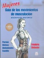 Descargar Libro Mujeres. Guía De Los Movimientos De Musculación -descripción Anatómica- Frédéric Delavier