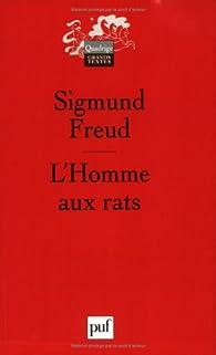 L'homme aux rats : remarques sur un cas de névrose de contrainte par Sigmund Freud