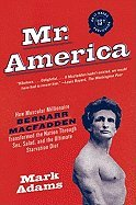 Mr America- How Muscular Millionaire Bernarr Macfadden Transformed the Nation Through Sex, Salad, & the Ultimate Starvation Diet (09) by Adams, Mark [Paperback (2010)] - Adams Salad