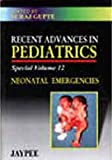 Recent Advances in Pediatrics Neonatal Emergencies, Gupte, 8180612341