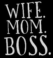 Wife Mom Boss Decal Vinyl Sticker|Cars Trucks Vans Walls Laptop| White |5.5 x 5 in|LLI442