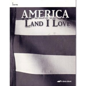 Quiz Key - America Land I Love Quiz Key Grade 8 # 97632 (A Beka Books)