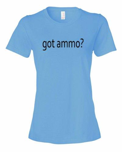 Ladies Got ammo? Funny Sports Political Gun control Free speach T-Shirt-Light (Got Gun Control)