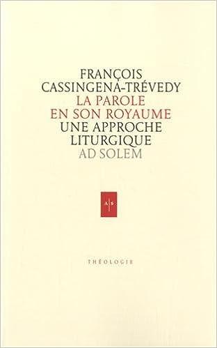 Lire un La Parole en son Royaume : Une approche liturgique pdf
