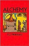 Alchemy by E. J. Holmyard, Eric John Holmyard