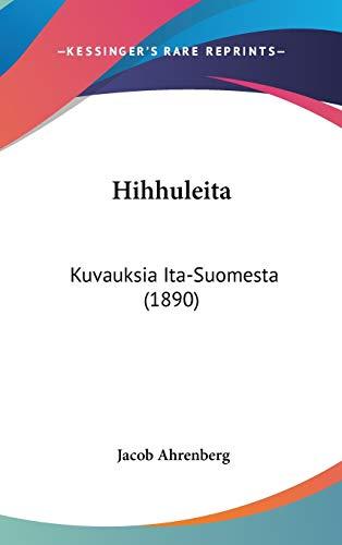 Hihhuleita: Kuvauksia Ita-Suomesta (1890) Jacob Ahrenberg