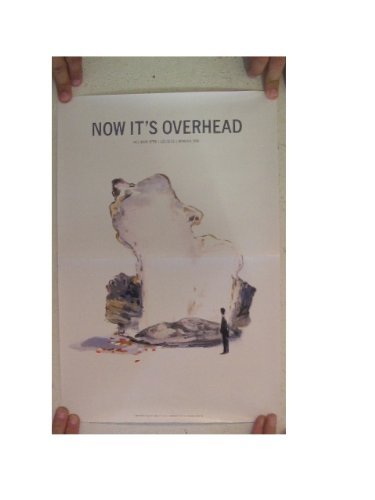 Now It's Overhead Poster Its It s