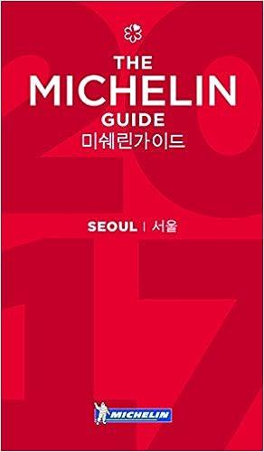 MICHELIN Guide Seoul 2017: Restaurants & Hotels (Michelin Guide/Michelin)