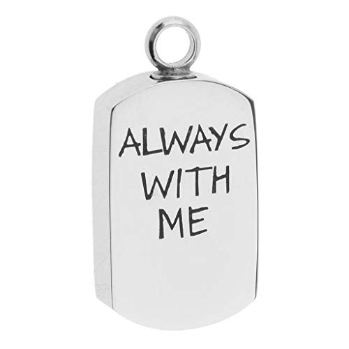 Silver Tone Stainless Steel Urn Ash Holder Always with ME Pendant Dog Tag Necklace Jewelry Crafting Key Chain Bracelet Pendants Accessories Best ()