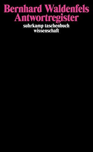 Antwortregister (suhrkamp taschenbuch wissenschaft) Taschenbuch – 25. Juni 2007 Bernhard Waldenfels Suhrkamp Verlag 3518294385 20.