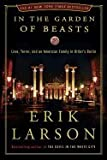 In the Garden of Beasts (11) by Larson, Erik [Hardcover (2011)]