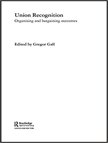 Union Recognition: Organising and Bargaining Outcomes (Routledge Research in Employment Relations)