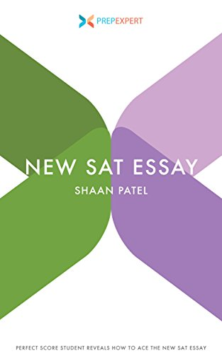 Prep Expert New SAT Essay: Perfect-Score Ivy League Student Reveals How to Ace The New SAT Essay (2016 Redesigned New SAT Prep) cover