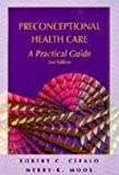 Preconceptional Health Care : A Practical Guide, Cefalo, Robert C. and Moos, Merry-K, 0815116381