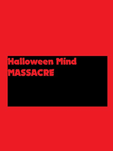 Halloween Mind Massacre ()