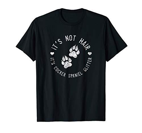 Its Not Hair Its Cocker Spaniel Glitter Shirt Funny Dog