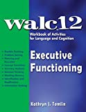 WALC 12 Executive Functioning -- Workbook of Activities for Language and Cognition
