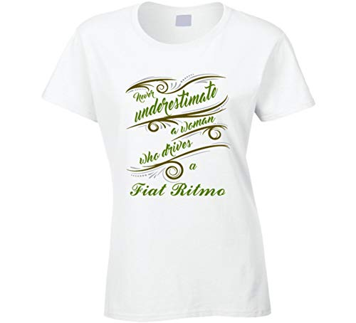 Ritmo T-shirts - Never Underestimate Woman Who Drives Fiat Ritmo Car T Shirt S White