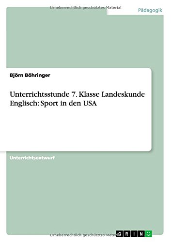 Unterrichtsstunde 7. Klasse Landeskunde Englisch: Sport in Den USA (German Edition) ebook