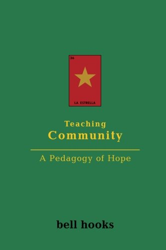 Teaching Community  A Pedagogy Of Hope