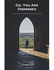 Go, You Are Dismissed: A Career Guide for Young Men of the Church Militant